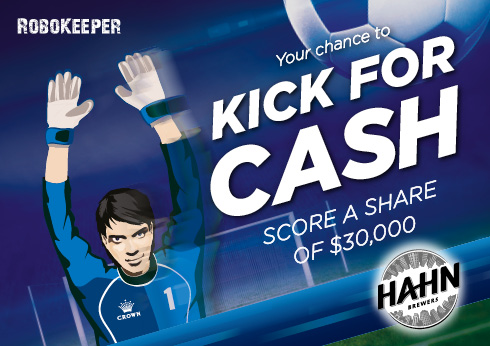 Chance to Kick for Cash with Hahn SuperDry and Robokeeper