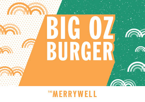 The Big Oz Burger At Merrywell Burger Bar