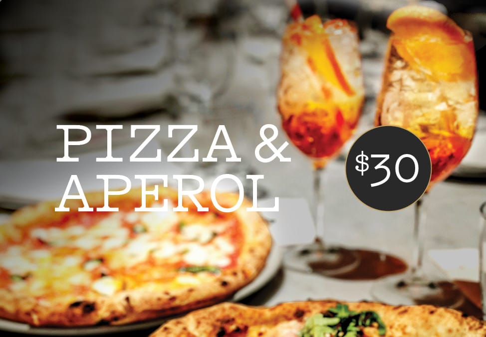 Pizza & Aperol at Gradi Table $30