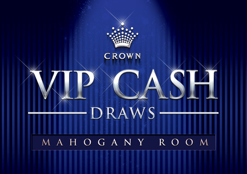 VIP Cash Draw at the Mahogany Room - Crown Melbourne