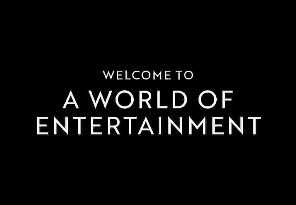 Welcome To A World Of Entertainment