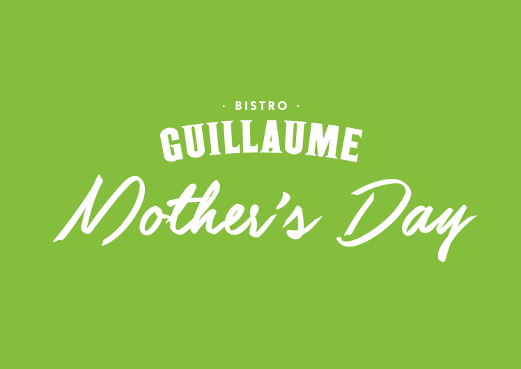 Mother's Day at Bistro Guillaume